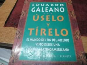 eduardo-galeano-uselo-y-tirelo-planeta-6720-MLU5099934937_092013-O